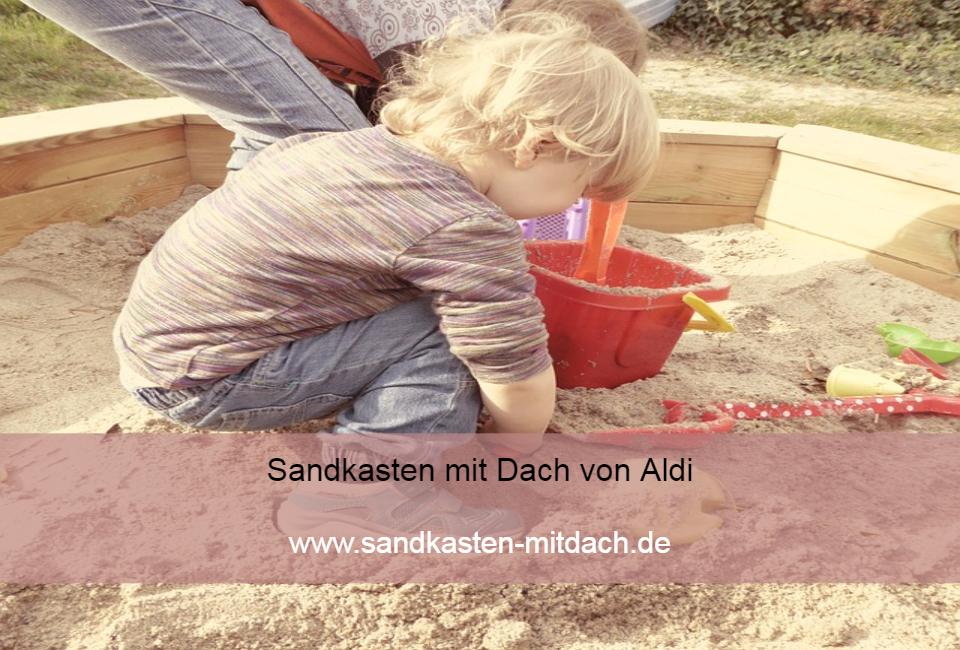 Sandkasten Mit Dach Von Aldi